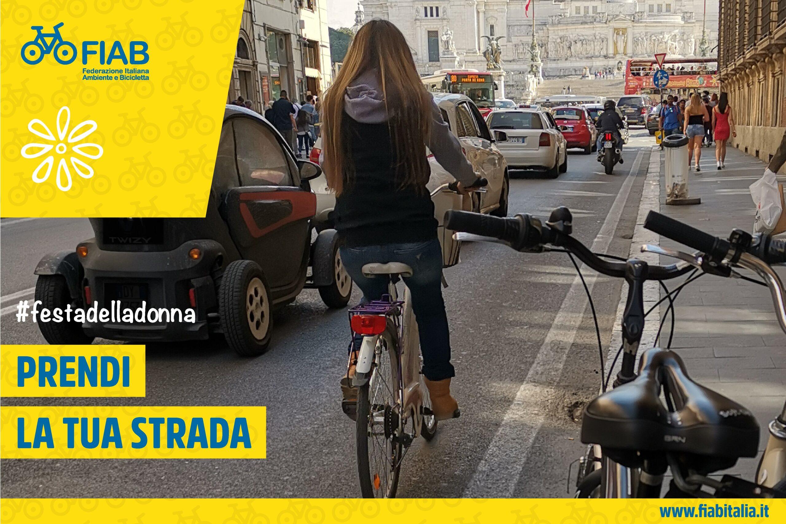 """FIAB #festadelladonna """"Prendi la tua strada"""" (campagna 8 Marzo 2021)"""